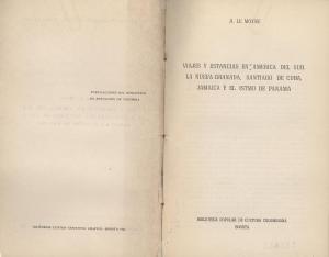 Viajes y estancias en América del Sur, la nueva Granda, Santiago de Cuba, Jamaica y el Istmo de Panamá. Bogotá. Ed. Centro. 1945