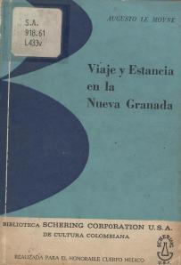 Viaje y estancia en la Nueva Granada. Bogotá. Ediciones Guadalupe. 1969