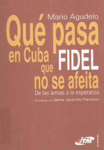 Que pasa en Cuba que Fidel no se afeita